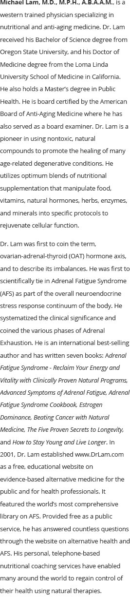 Read more about Dr. Lam and how he helps with Adrenal Fatigue