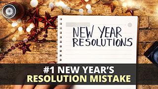 #1 New Year's Resolution Mistake
