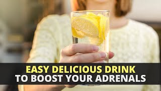 Easy Delicious Drink to Boost Your Adrenals