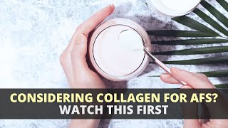 Should I Take Collagen for AFS?