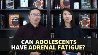 Can Adolescents Have Adrenal Fatigue?