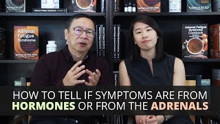 How to Tell If Symptoms Are from Hormones or from the Adrenals