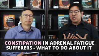 Constipation in Adrenal Fatigue Sufferers - What to Do About It