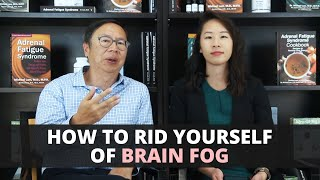 How to Rid Yourself of Brain Fog