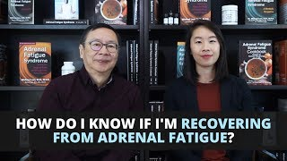 How Do I Know If I'm Recovering from Adrenal Fatigue?