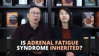 Is Adrenal Fatigue Syndrome Inherited?