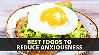Best Foods to Reduce Anxiousness