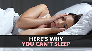 Here's Why You Can't Sleep