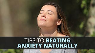 Tips To Beating Anxiety Naturally