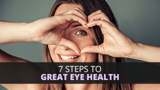 7 Steps To Great Eye Health