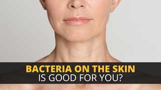 Bacteria on the Skin Is Good for You?
