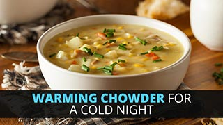 Warming Chowder for a Cold Night