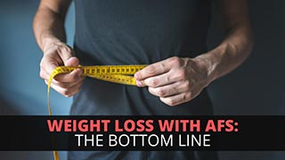 Weight Loss With AFS: The Bottom Line