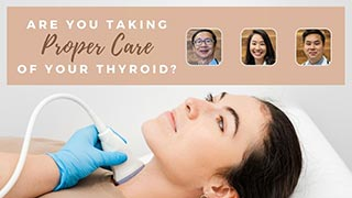 Are You Taking Proper Care of Your Thyroid?