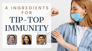 4 Ingredients for Tip-Top Immunity
