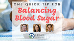One Quick Tip for Balancing Blood Sugar