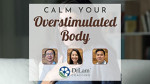 Calm Your Overstimulated Body