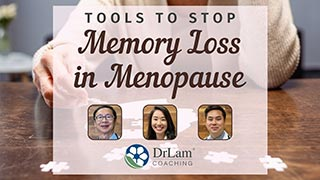 Tools to Stop Memory Loss in Menopause